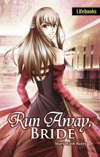 Run Away, Bride (as published by Lifebooks) - Complete by rymahurt