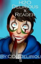H2ODelirious x Reader Fanfic by MeowgamezCatlover
