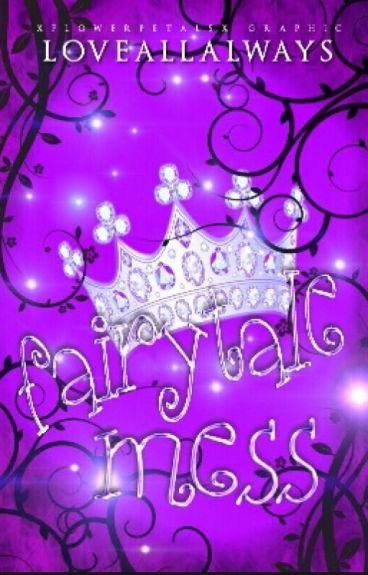 Fairytale Mess  #Wattys2016