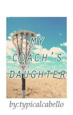 My Coach's Daughter by typicalcabello