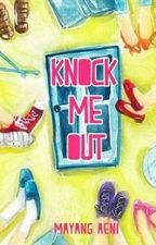 Knock Me Out by rapsodiary