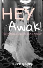Hey Awak! by itsyhaeys