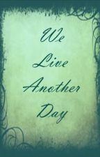 We Live Another Day by SafetyNet