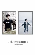 SELU MESSAGES by seluphobia