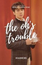 the oh's trouble┃sehun by nainoh