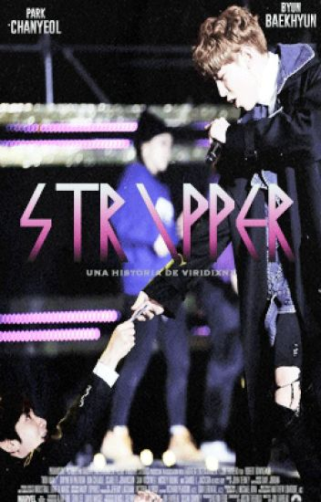 Stripper [ ChanBaek ]