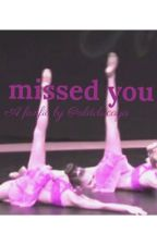 Missed you// a Chloe and Maddie// claddie// dance moms fanfic by aldclucaya