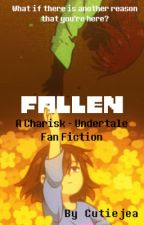 Fallen (A Charisk - Undertale Fan Fiction) - DISCONTINUED by Cutiejea