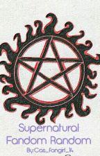 Supernatural Fandom Random by Cas_fangirl_14