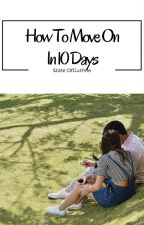How To Move On In 10 Days || maiden by stateofguthrie