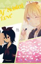 """My Twisted """"Love"""" by Choco_Yu"""