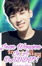 Jeon Wonwoo Is A Daddy?! (COMPLETED) by TsundereOlaf