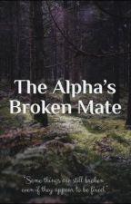 The Broken Alpha's Mate by ilovewerewolves35044