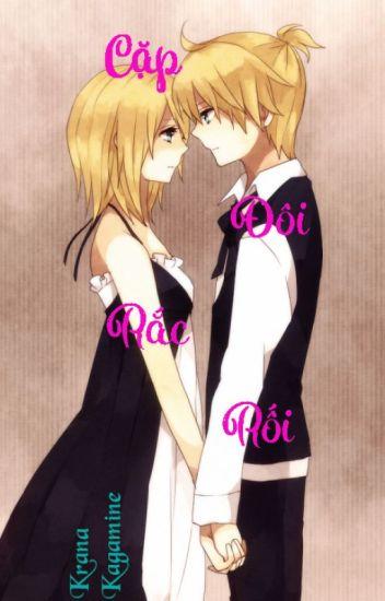 [Kagamine's Fanfic] Cặp đôi rắc rối
