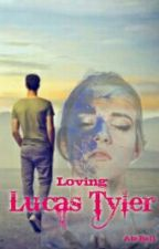 Loving Lucas Tyler (Titan Academy of Special Abilities Fanfic) by AteBell
