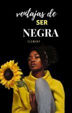 Ventajas De Ser Negra by flxwxry