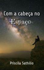Com a Cabeça no Espaço by prisathilio