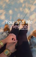 You and Me 'oneshots' by Kookie_Lion