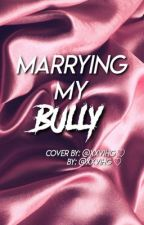 Marrying My Bully | Hayes Grier by XXVIHG