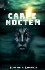 Carpe Noctem by Son_of_a_Charlie