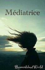 ~ Médiatrice ~EN PAUSE  by wordaboutWorld