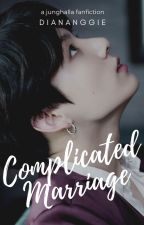 Complicated Marriage | j.jk by diananggie