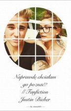 Naprawdę chciałam Go poznać? || Fanfiction Justin Bieber by oliwka2803