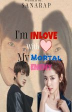 IM INLOVE WITH MY MORTAL ENEMY (ON GOING) by Sanarap