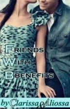 Friends With Benefits [F.W.B.] by Clarissa0Aliosa