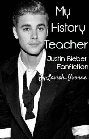 My history teacher Justin Bieber fanfiction - one  Intro also  - Wattpad