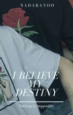 I Believe My Destiny (Oh Sehun FF) by Nadarayoo