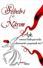 Sebeb-i Nârım by nurnidanurnisa