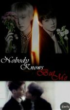 Nobody Knows But Me by cerily