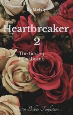 Heartbreaker 2 - The ticking heartbomb by MelBelieber