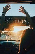 efímera. by -_pluviophile_-