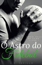 O Astro do Futebol (Série HALL OF FAME. Livro 1)  by lele20dante