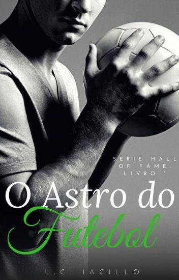 O Astro do Futebol (Série HALL OF FAME. Livro 1)