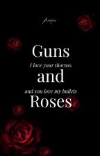 Guns And Roses | Book 1 | ✓ by LittleDL