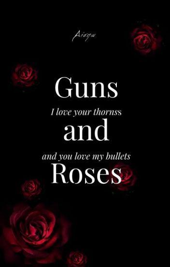 Guns And Roses | Book 1 | ✓