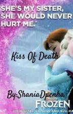 Kiss Of Death by ShaniaDpenha