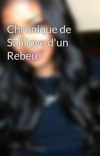 Chronique de Sali love d'un Rebeu by sali_chronique