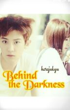 Behind the Darkness by harajukyu