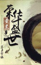 Trọng sinh chi vinh hoa thịnh thế - Tử Nguyệt Sa Y by xavien2014