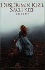 Düşlerimin Kızıl Saçlı Kızı  by krtlms