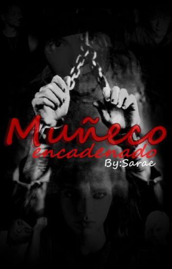 Muñeco Encadenado (III parte)