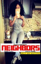 Neighbors [Z.M] by ChocolateLondon