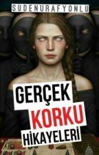 GERÇEK KORKU HİKAYELERİ. by sudehunter