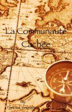 -La Communauté Cachée- by Senwin