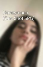 Honeymoon (One Shot SPG) by ClingyArii