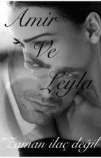 """Amir  ve  Leyla """"Zaman ilaç değil"""" by mini-77"""
